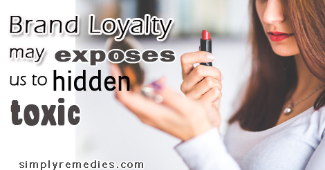 Brand-loyalty-may-exposes-us-to-hidden-toxic